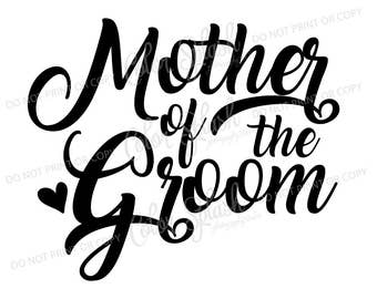 mother of the groom svg, dxf, png, eps cutting file, silhouette cameo, cuttable, clipart, cricut file, wedding, bridesmaid