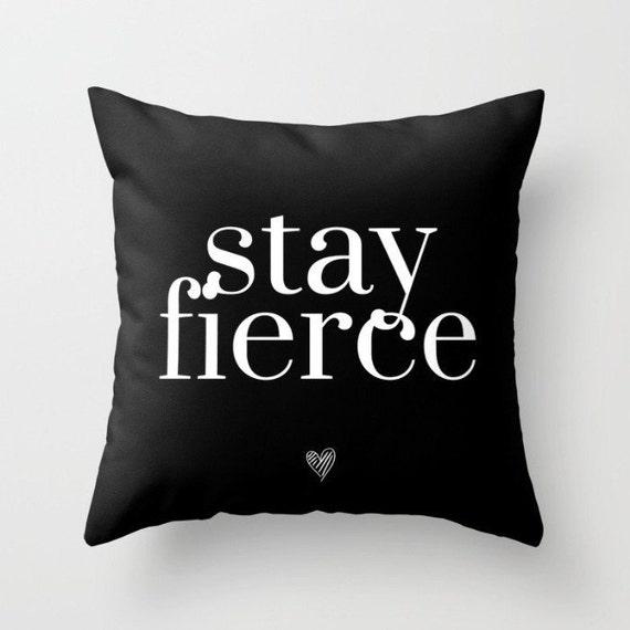 Stay Fierce Pillow w/ Insert| Throw Pillow | Pillow Case | Pillow Cover | Office Decor |  Home Decor | Statement Pillow