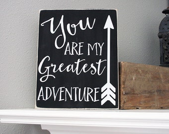 """12x14"""" You Are My Greatest Adventure Wood Sign"""