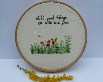 "Hand Embroidered Wildflowers  Hoop Quote ""All good things are wild and free"" Hoopart Wall Art Floral Poppies Daisies"