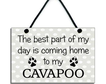 The Best Part Of My Day Is Coming Home To My Cavapoo Handmade Gift Home Sign/Plaque 689