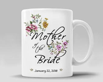 Mother of the Bride Mug Personalize Date Mom Gift From Bride Groom Daughter Custom Wedding Gift Mom Floral Coffee Mug_11 - 15 oz Cup_360M