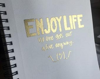 Enjoy Life metallic print 7x5