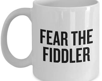 Funny Fiddle Mug - Fiddler Gift Idea - Fiddle Present - Fear The Fiddler