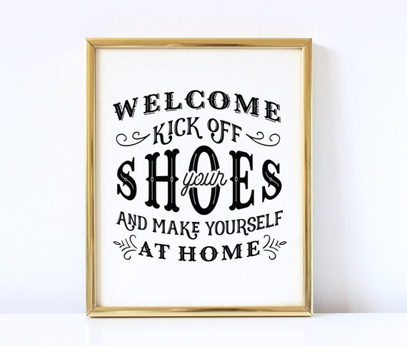 Kick Off Your Shoes And Make Yourself At Home | Remove Your Shoes Wall Art  | Shoes Off Print | Mud Room Entryway Wall Art | Home Decor |