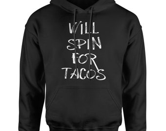 Will Spin For Tacos Adult Hoodie Sweatshirt