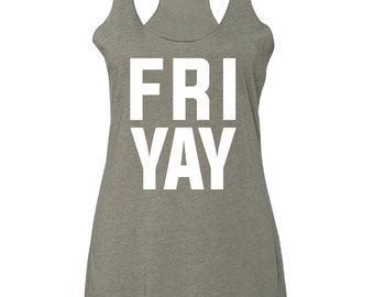 Friyay. Friyay Tank. FriYay Shirt. Fri Yay Tank. Racerback Tank. Workout Womens. Workout. Exercise Tank. Workout Tanks. Girls Weekend.