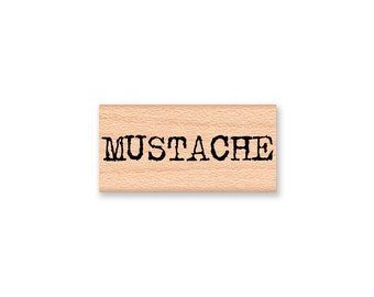 MUSTACHE-type font-word- wood mounted rubber stamp-#41-11