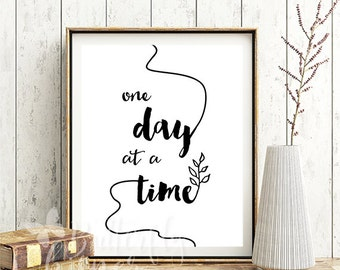 One day at a time quote printable, Wall art quote print decor, simple wall art poster decor black and white print 8x10, 5x7 print