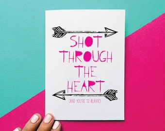 funny valentine card anniversary card romantic card shot through the heart bon jovi quote card valentines day gift for him
