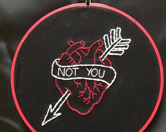 Not You Arrow Heart Hand Embroidery Hoop