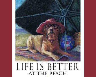 Yellow Lab Life Is Better At The Beach Poster of Labrador Retriever Under Beach Umbrella