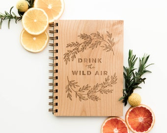 Drink the Wild Air Laser Cut Wood Journal