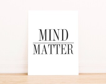 "PRINTABLE Art ""Mind Over Matter"" Typography Art Print Black and White Inspirational Quote Inspirational Quote Home Decor Dorm Decor"