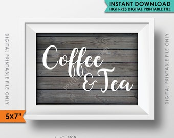 """Coffee and Tea Sign, Coffee Sign, Tea Sign, Wedding Reception Celebration Shower Party, 5x7"""" Rustic Wood Style Printable Instant Download"""
