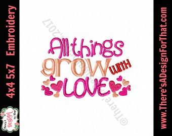 Valentines embroidery design, All things grow with love embroidery design, love embroidery design, heart embroidery design