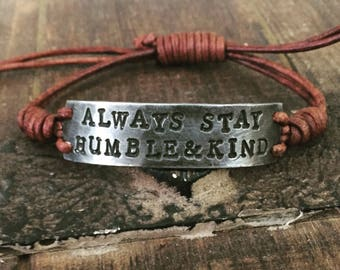 always stay humble and kind Bracelet, silver, Pewter, leather, Hand Stamped, Inspirational jewelry, bracelet with words, Graduation Gift