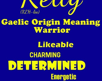 Kelly Name Meaning Digital Print - Customizable - Print on anything