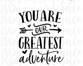 You Are Our Greatest Adventure SVG Vector Image Cut File for Cricut and Silhouette