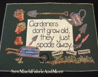 """Gardeners Don't Grow Old....Tapestry Fabric Panel~13-1/4"""" x 17-1/2""""~Garden~Plants~for pillows~placemats~framing"""