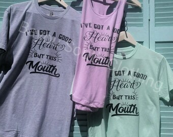 I Have a Good Heart but this Mouth, Good Heart Shirt, But this Mouth Shirt, Bayou South Clothing