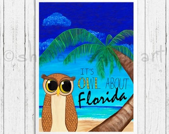 It's Owl About Florida print - Owl print - owl painting - florida - tourist - florida souvenir - cute owl by Sharon Segal - Owl gift