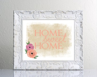 Digital Art Print, Downloadable Print, Printable Art, Inspirational Quote, Home sweet home, Wall Decor, Wall Art, Flowers, Home decor, Art