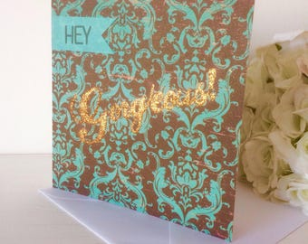 Hey Gorgeous - Glitter Calligraphy Card