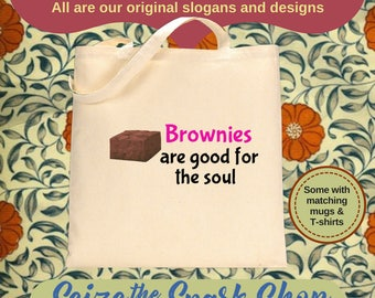 Brownies are Good for the Soul Tote bag - Treat yourself, yummy favorites, feed your spirit, chocolate is good, enjoyment - Also as a mug