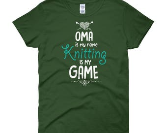 OMA is My Name Knitting is My Game Women's T-Shirt Mother's Day Gift for Knitters Love to Knit Grandma Gift