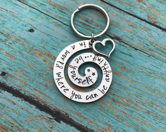 Be you- in a world where you can be anything, be yourself - keychain - inspirational keychain - gift - birthday gift - be you- be true