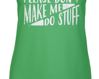 Please Don't Make Me Do Stuff Racerback Tank Top -Adult Jobs Laundry Happy Funny Teenager Children Gift Present -DT-01371