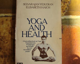 YOGA AND HEALTH, Yesudian and Haich, Hatha Yoga Classic, Unwin Paperbacks, 1982, Pranayamas, Asanas, Kundalini Yoga