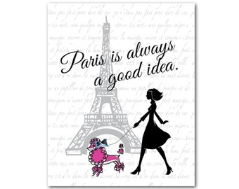 Modern Wall Art - Paris is always a good idea - Girl with French Poodle - Eiffel Tower France - Typography PRINT - gift for daughter