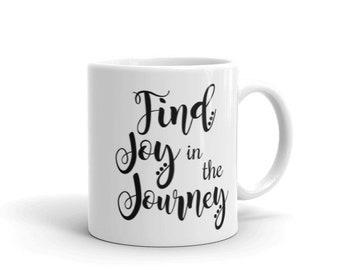 Find Joy in the Journey - Coffee Mug