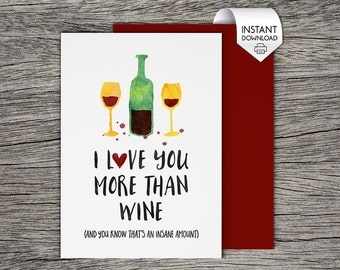 Anniversary Card / Relationship Card - I love you more than wine - Printable Card