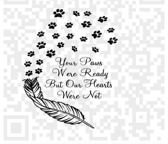 Your paws were ready but our hearts were not PNG, Your wings were ready but our hearts were not PNG, Ai, Jpeg, Cricut, Print and Cut File