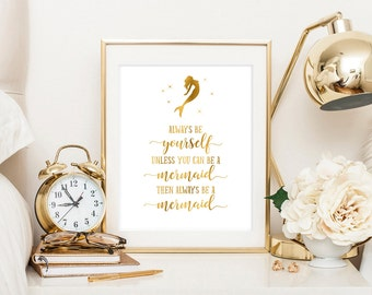 Always be yourself unless you can be a mermaid, gold nursery printable, gold baby shower nursery decor, mermaid art, girl baby nursery print