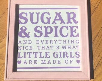 """12x12"""" Baby girl sign for nursery. Pink Sugar and Spice and everything nice little girls framed canvas art."""