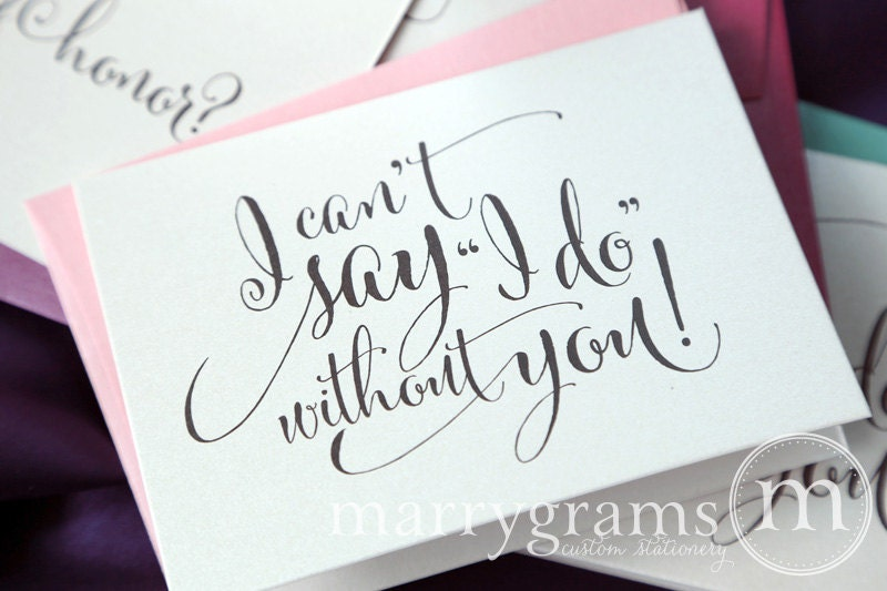 Will you be my bridesmaid cards i cant say i do without zoom pronofoot35fo Image collections