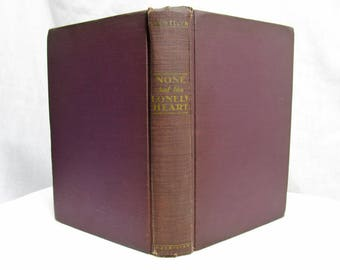 None But the Lonely Heart, Richard Llewellyn, Macmillan Company 1943 Hardcover, Fiction Novel Humanity London Tawdry Tantalizing Desire