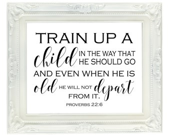 Train Up A Child In The Way That He Should Go, Printable Sign, 8x10, Proverbs 22:6, Baby Shower Sign, Wedding Sign, Nursery Sign, Baptism