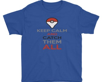 Pokemon Shirt, Keep Calm and Catch them All Pokemon Shirt