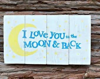 I love you to the moon & back | Wood Signs | Rustic Sign | Farmhouse Sign | Nursery Decor | Home Decor | Kid's Room Decor | Valentine's Day