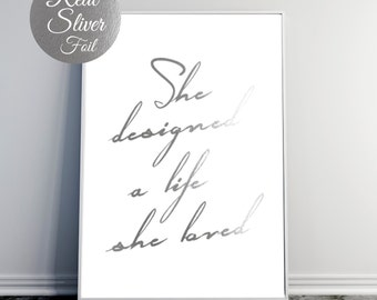 Silver Foil Print, She Designed A Life She Loved, Inspirational Quote, Wall Art, Silver Foil, Gold Foil Print, Silver Typography, 8x10 Print