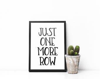 Just One More Row Printable - Knitting Art - Typography Art - Craft Art - Knitting Prints - Minimalist Print - Minimalist Artwork - Crochet