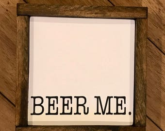 Beer Me wood sign 9 X 9