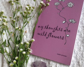 my thoughts are wild flowers poetry book