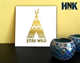 Canvas art , wall art , foamed plastic and vinyl art , stay wild , home decor , office art quotes C001