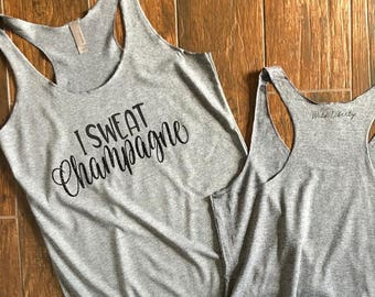 I sweat champagne tank. Champagne Tank. Workout Tank. Wine Lover. Wine Tank. Funny Tank. Gifts for her.